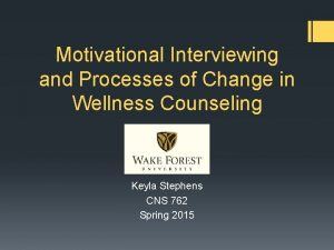 Motivational Interviewing and Processes of Change in Wellness