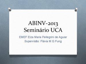 ABINV2013 Seminrio UCA EMEF Elza Maria Pellegrini de