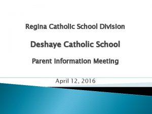 Regina Catholic School Division Deshaye Catholic School Parent