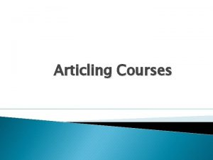 Articling Courses Articling Courses Articling courses include 1