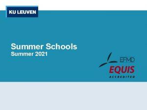 Summer Schools Summer 2021 What Summer schools are