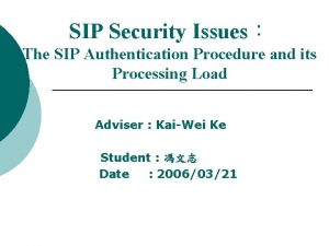 SIP Security Issues The SIP Authentication Procedure and