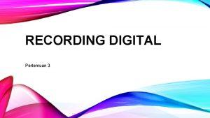 RECORDING DIGITAL Pertemuan 3 EDITING RECORDING DIGITAL Apple