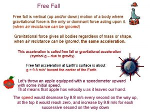 Free Fall Free fall is vertical up andor
