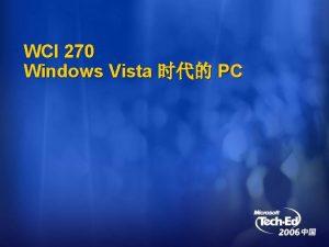 WCI 270 Windows Vista PC Windows Vista Windows