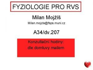 FYZIOLOGIE PRO RVS Milan Moj Milan mojzisfsps muni