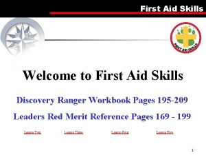 First Aid Skills Welcome to First Aid Skills