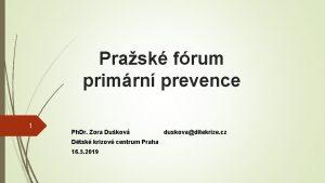Prask frum primrn prevence 1 Ph Dr Zora
