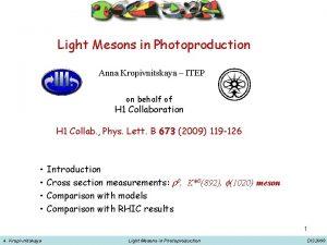 Light Mesons in Photoproduction Anna Kropivnitskaya ITEP on