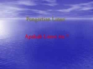 Pengertian Linux Apakah Linux itu Linux adalah Operating