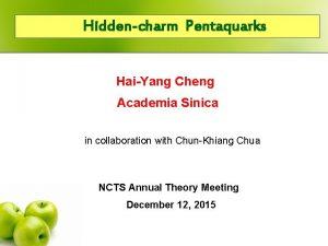 Hiddencharm Pentaquarks HaiYang Cheng Academia Sinica in collaboration