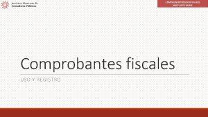Comprobantes fiscales USO Y REGISTRO Agenda Antecedentes Tipos