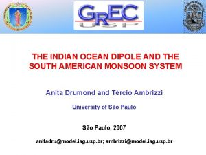 THE INDIAN OCEAN DIPOLE AND THE SOUTH AMERICAN