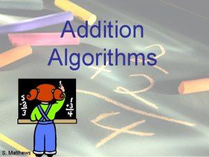 Addition Algorithms S Matthews PartialSums Method for Addition