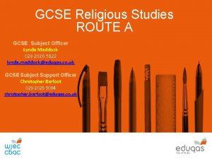 GCSE Religious Studies ROUTE A GCSE Subject Officer