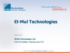 ElMul Technologies March 2013 ElMul Technologies Ltd Prof