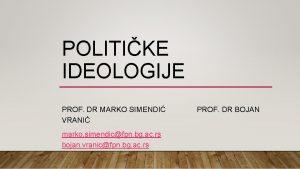POLITIKE IDEOLOGIJE PROF DR MARKO SIMENDI VRANI marko