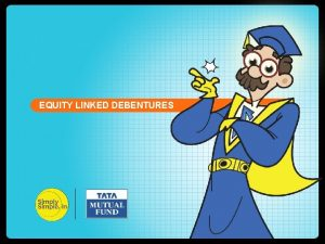 FED TAPERING EQUITY LINKED DEBENTURES Equity Linked Debentures