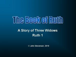 A Story of Three Widows Ruth 1 John
