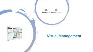 Visual Management What is Visual Management Visual Management