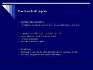 Coordenao de projetos Coordenao de projetos atividade de