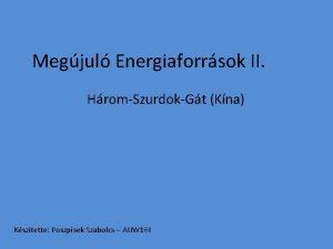 Megjul Energiaforrsok II HromSzurdokGt Kna Ksztette Poszpisek Szabolcs