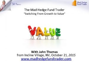The Mad Hedge Fund Trader Switching From Growth