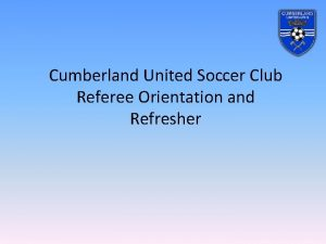 Cumberland United Soccer Club Referee Orientation and Refresher