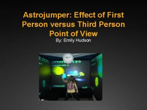Astrojumper Effect of First Person versus Third Person