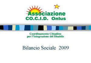Bilancio Sociale 2009 La mission estratto dello statuto
