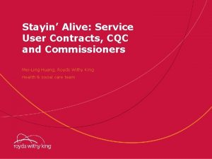 Stayin Alive Service User Contracts CQC and Commissioners