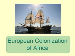 European Colonization of Africa Africa Before Europeans Africa