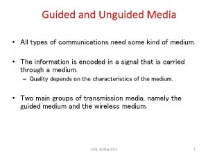 Guided and Unguided Media All types of communications