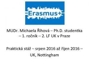 ERASMUS MUDr Michaela hov Ph D studentka 1
