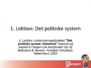 1 Lektion Det politiske system 1 Lektion i