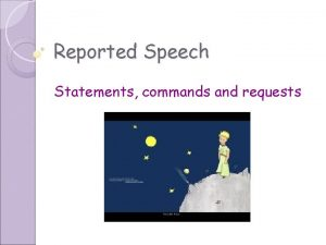 Reported Speech Statements commands and requests Reported statements