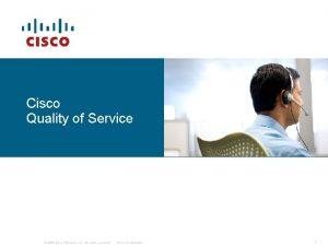 Cisco Quality of Service 2006 Cisco Systems Inc