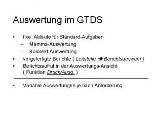 Auswertung im GTDS fixe Ablufe fr StandardAufgaben MammaAuswertung
