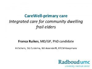 Care Wellprimary care Integrated care for community dwelling