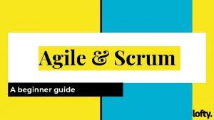 Agile Scrum A beginner guide Agile 101 Agile