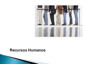 Recursos Humanos Planeacin de Recursos Humanos Se describe