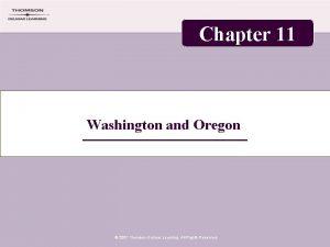 Chapter 11 Washington and Oregon 2007 Thomson Delmar