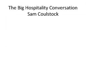 The Big Hospitality Conversation Sam Coulstock Sam Coulstock