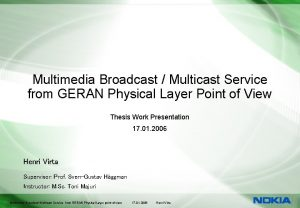 Multimedia Broadcast Multicast Service from GERAN Physical Layer