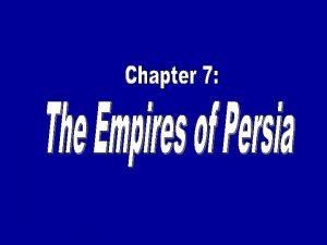 The Persian Empire Persian Empires Contemporary Iran Four