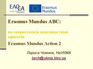 Erasmus Mundus Erasmus n Erasmus Erasmus Mundus n