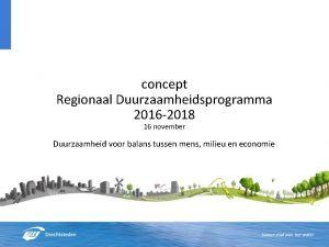 concept Regionaal Duurzaamheidsprogramma 2016 2018 16 november Duurzaamheid