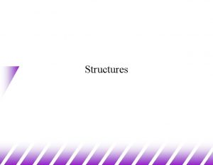 Structures Structures 1 u Structures are Cs way