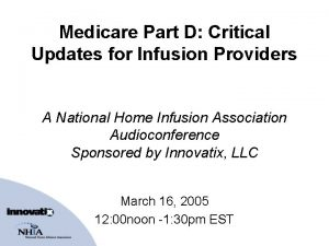 Medicare Part D Critical Updates for Infusion Providers