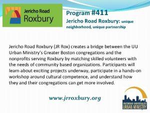 Program 411 Jericho Road Roxbury unique neighborhood unique
